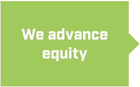 We advance equity