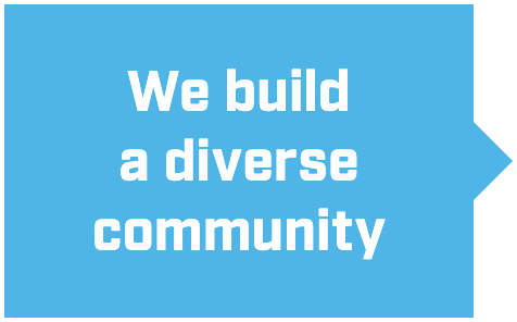 We build a diverse community
