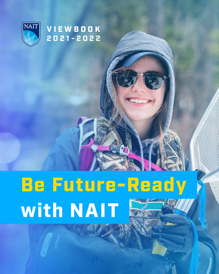 Viewbook 2021 - 2022. Be Future-Ready with NAIT.